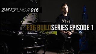 [ZWING] E36 Drift Build Series EP: 1 // 016
