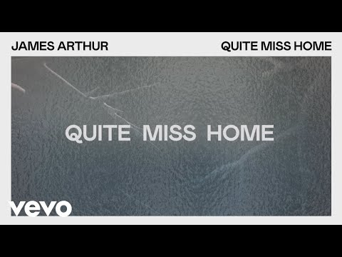 James Arthur - Quite Miss Home (Lyric Video)