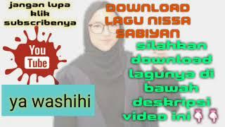 Nissa Sabiyan ya washihi || Download lagu Nissa Sabiyan ||