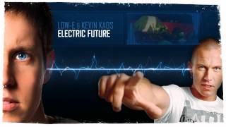 Low-E & Kevin Kaos - Electric Future (Preview)