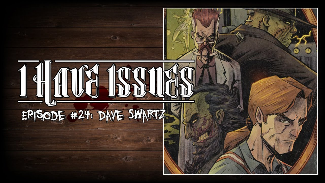 I Have Issues│Dave Swartz