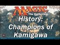 The History of MAGIC THE GATHERING | Champions of Kamigawa, Truely Legendary