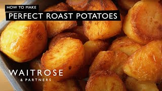 Perfect Roast Potatoes | Waitrose and Partners