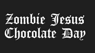 Zombie Jesus Chocolate Day