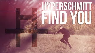 Hyperschmitt - 'Find You' Official MV