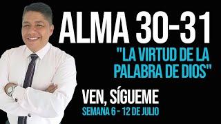 """☑️ VEN, SÍGUEME 2020 / ALMA 30 - 31 / """"LA VIRTUD DE LA PALABRA DE DIOS"""" 🌾"""
