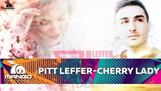 Pitt Leffer - Cherry Lady ( Official Single )