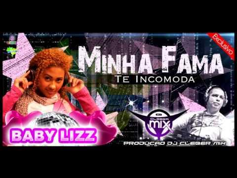 Dj Cleber Mix Feat Baby Lizz - Minha Fama Te Incomoda (2013)