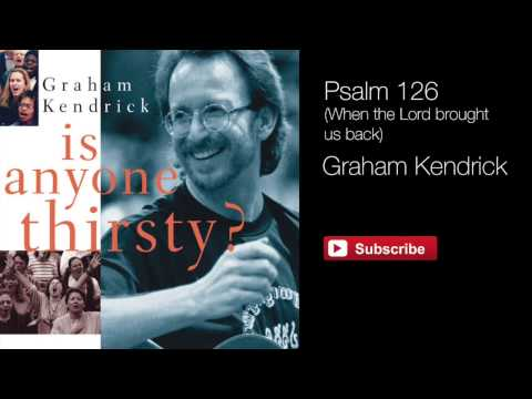 Graham Kendrick - Psalm 126 (When the Lord brought us back) from Is Anyone Thirsty (with lyrics)