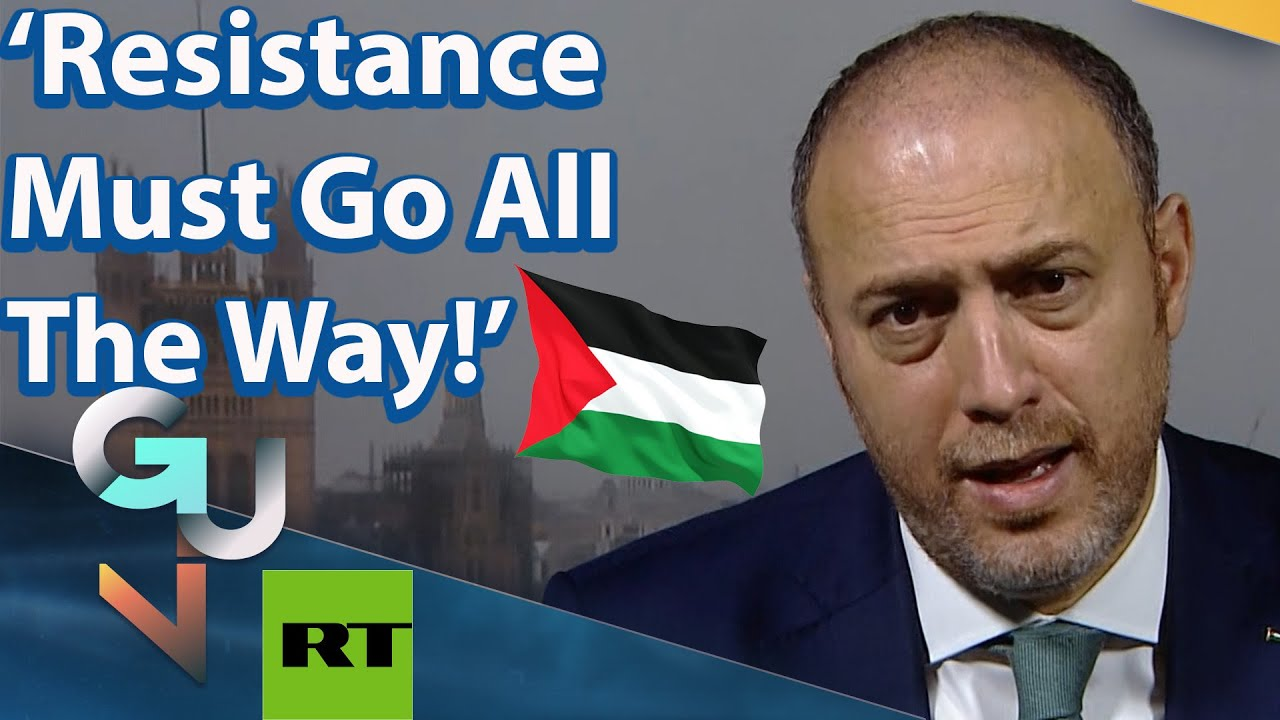 Palestine's Amb. to UK: Palestinian Resistance Must Go 'ALL THE WAY', Enough of Apartheid!