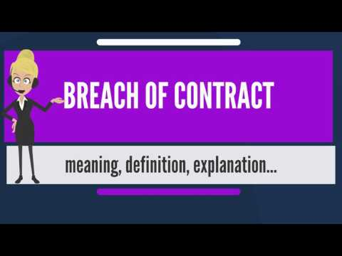 What is BREACH OF CONTRACT? What does BREACH OF CONTRACT mean? BREACH OF CONTRACT meaning