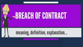 Video What is BREACH OF CONTRACT? What does BREACH OF CONTRACT mean? BREACH OF CONTRACT meaning download MP3, 3GP, MP4, WEBM, AVI, FLV November 2017