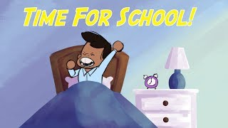 Time For School | Back To School Song For Kids