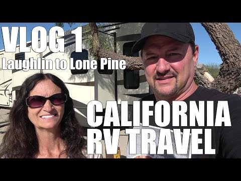 Vlog 1 - RV Travel from Laughlin Nevada to Lone Pine California