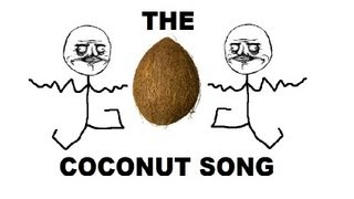 The Coconut Song Da Coconut Nut