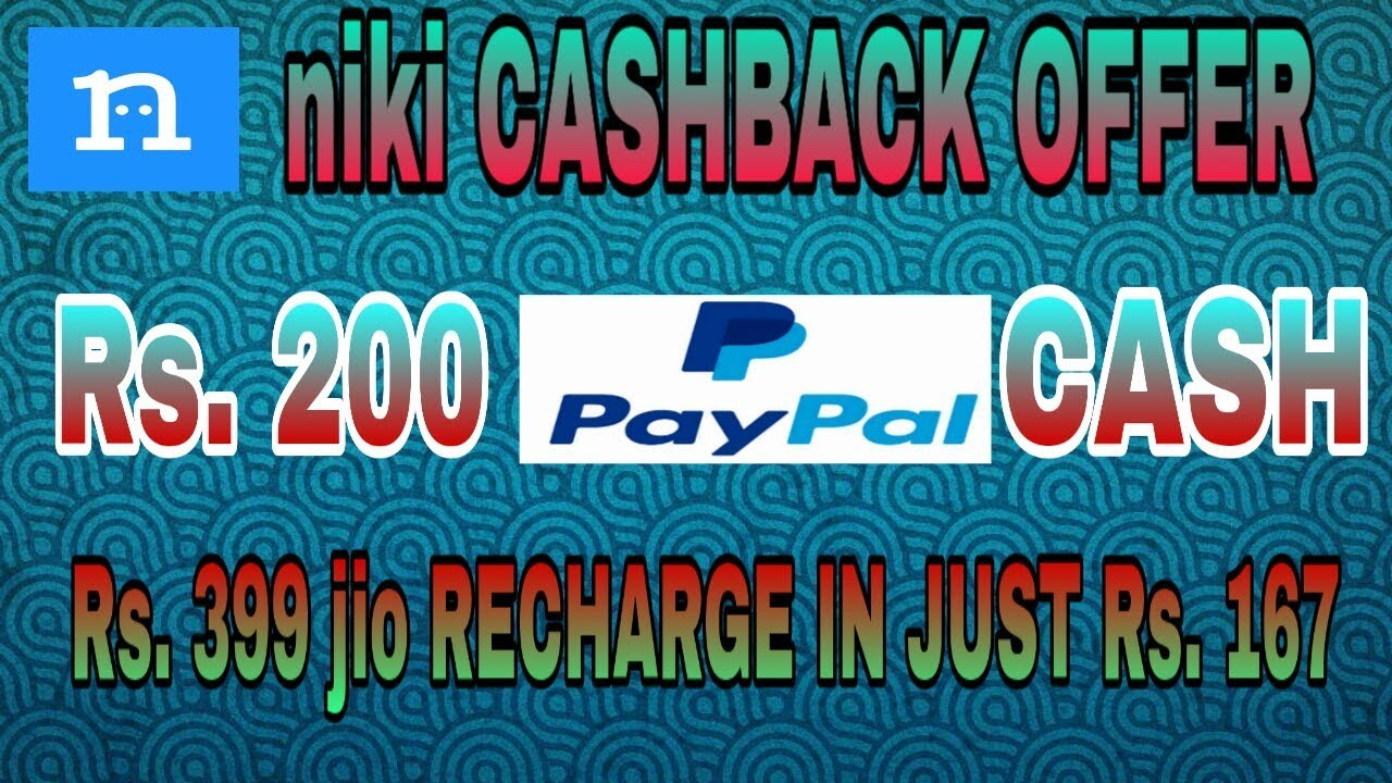 Niki Recharge offer || Rs  200 PayPal cash || Rs  399 recharge in just Rs   167