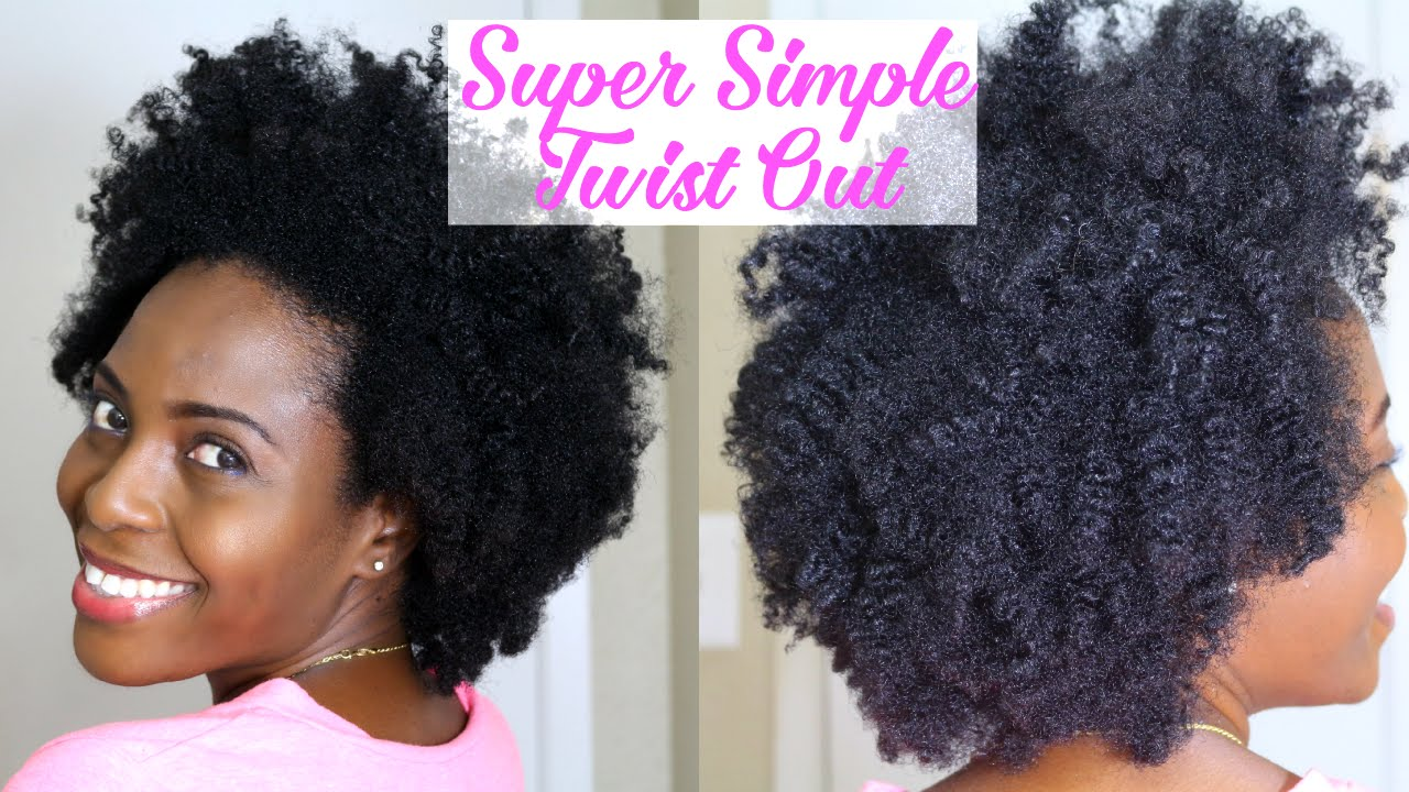 Super Simple Twist Out On 4b4c Hair Natural Hair Of The