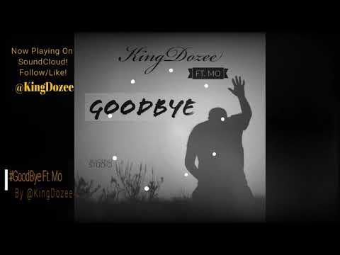 KingDozee - GoodBye Ft. Mo (Audio)