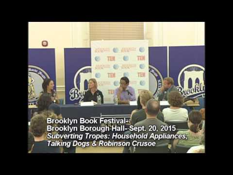 Brooklyn Book Festival- 2015- ​Subverting Tropes: Household Appliances, Talking Dogs & R. Crusoe