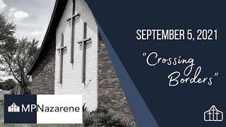 """September 5, 2021 """"Crossing Borders"""" MPNazarene Livestream"""