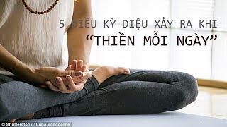 Thực Hành Thiền 30 Phút Mỗi Ngày, 5 Điêu Kỳ Diệu Này Sẽ Xảy Ra