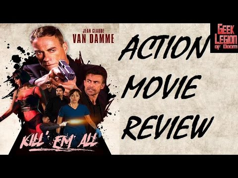 KILL 'EM ALL ( 2017 Jean-Claude Van Damme ) Action Movie Review