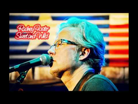 Radney Foster – Sweet and Wild (Audio)
