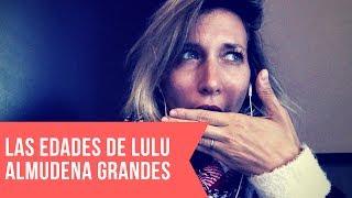 "Reseña ""Las Edades de Lulú"" - Almudena Grandes thumbnail"