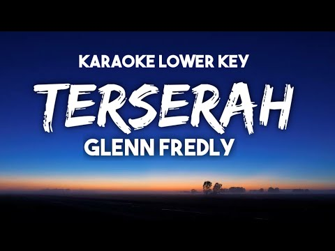 Glenn Fredly - Terserah Karaoke Lower Key Nada Rendah