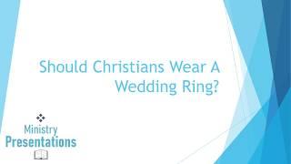Should Christians Wear A Weddi…
