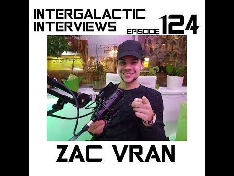 Intergalactic s  Ep. 124  Zac Vran