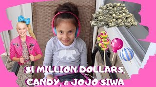 $1 MILLION DOLLARS, CANDY, & JOJO SIWA