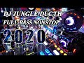 DUGEM JUNGLE DUTCH NONSTOP FULL BASS 2020  DJ TERBARU 2020 SANTUY