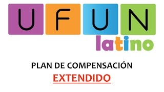 Ufun Español - Ufun Latino - Plan de Compensación Completo Ufun en Español