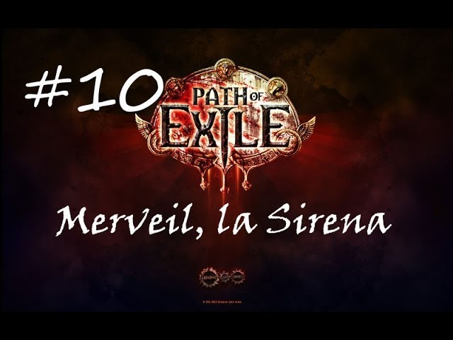 Path of Exile - Capitulo 10: Merveil, La Sirena Videos De Viajes