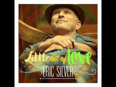 Eric Silver-Little Bit Of Love