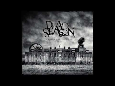 DEAD SEASON From Rust To Dust Full Album (2012)