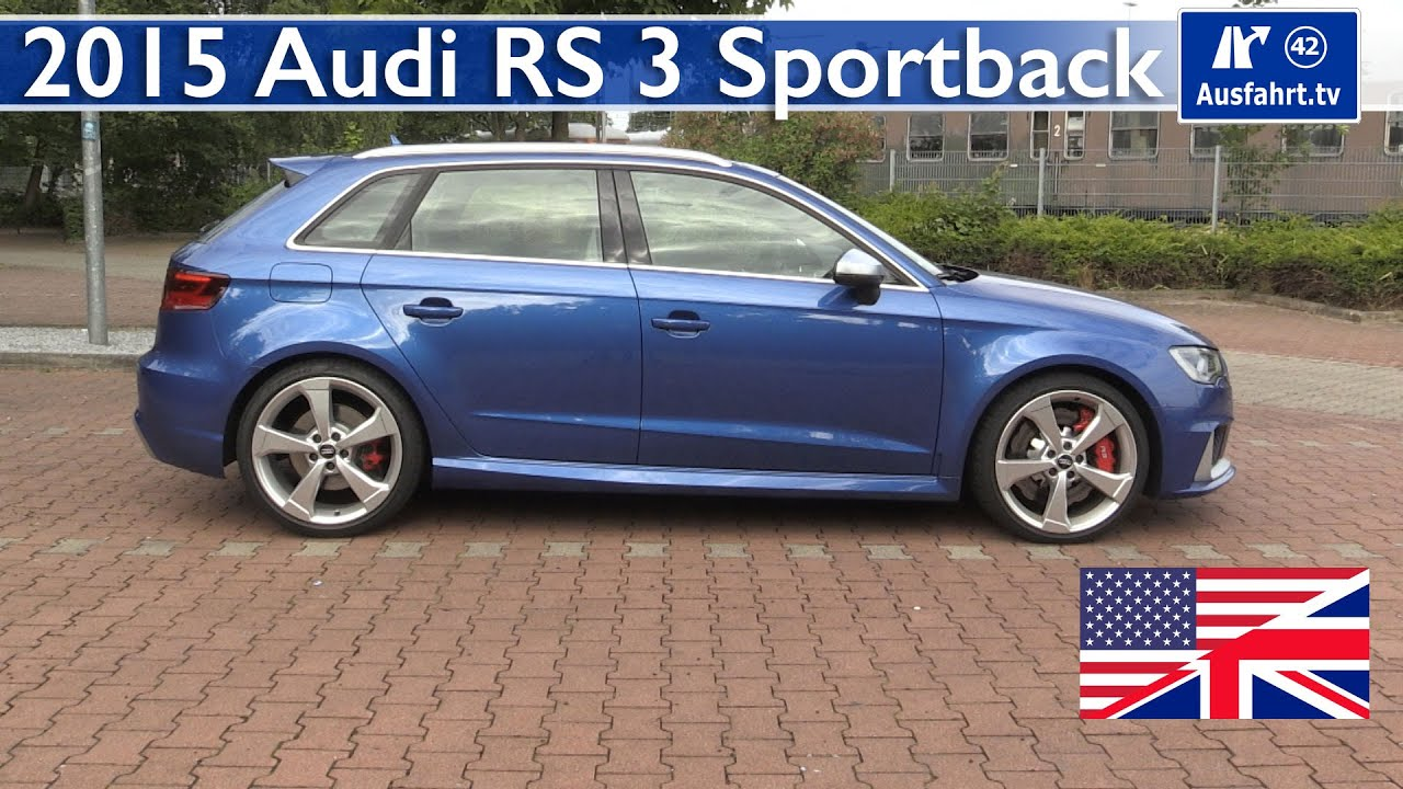 2015 Audi RS3 Sportback - Test, Test Drive and In-Depth ...
