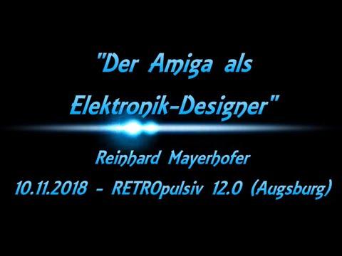 Vortrag - Der Amiga als Elektronik-Designer - Reinhard Mayerhofer - RETROpulsiv 12.0