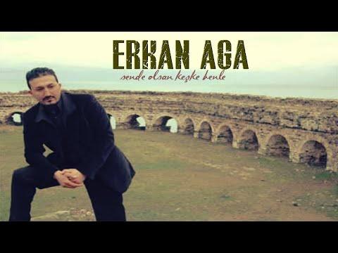 Erkan Ağa / Vay Başıma Vuram
