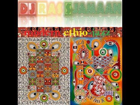 Modern Interpretations Of Ethio-Jazz, Blues, Tezeta (Ethiopia) mix by DJ Ras Sjamaan