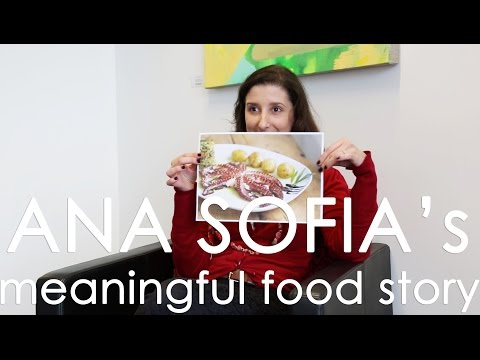 In Search of Meaningful Food - Ana Sofia's story