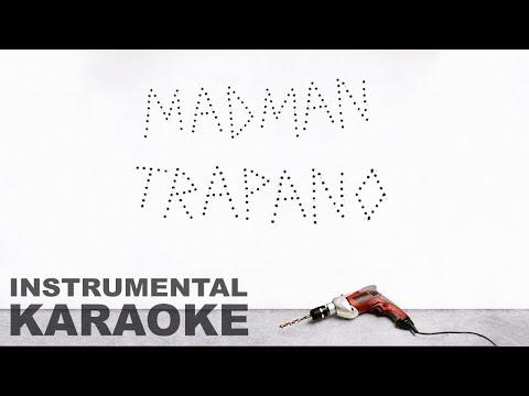 Madman: TRAPANO (Karaoke - Instrumental)