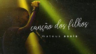 Canção dos Filhos - Mateus Assis ( ao vivo ) thumbnail