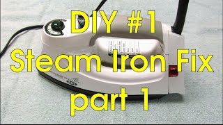 DIY #1 - Steam Iron Fix, part 1