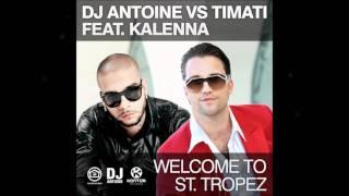 DJ Antoine vs. Timati ft. Kalenna - Welcome to St. Tropez (DJ Antoine vs. Mad Mark Radio Edit)
