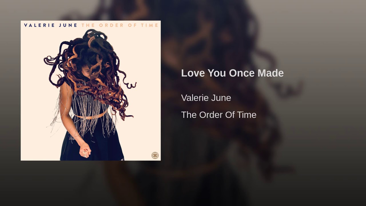 valerie-june-love-you-once-made-the-order-of-time-trap-media