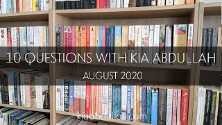 10 Questions with Kia Abdullah (Aug 2020)