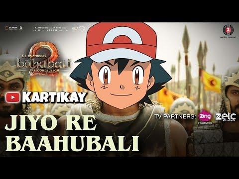 Jiyo Re Bahubali Pokemon Version | Ash & Pikachu Song | Bahubali 2 The Conclusion | Ash as Baahubali