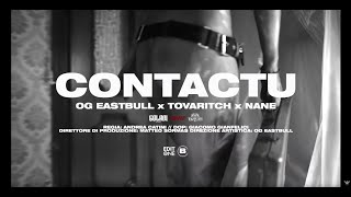 "OG Eastbull ""CONTACTU"" ft. Tovaritch, NANE (Official Video)"